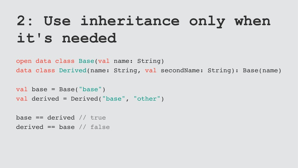 2: Use inheritance only when it's needed open d...