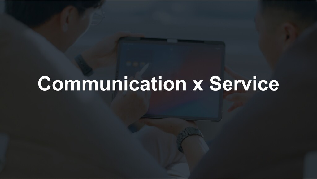 Communication x Service