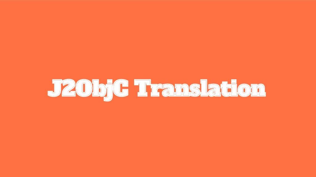 J2ObjC Translation