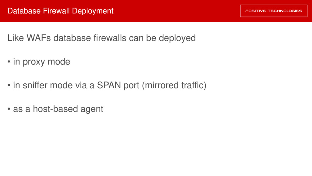 Database Firewall Deployment Like WAFs database...