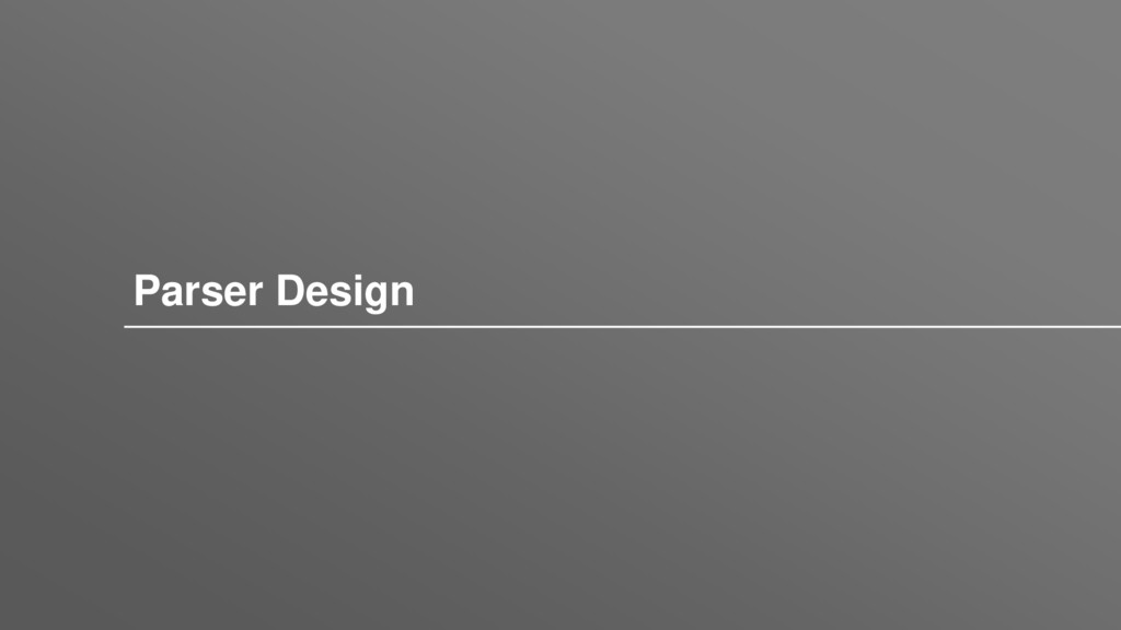 Parser Design