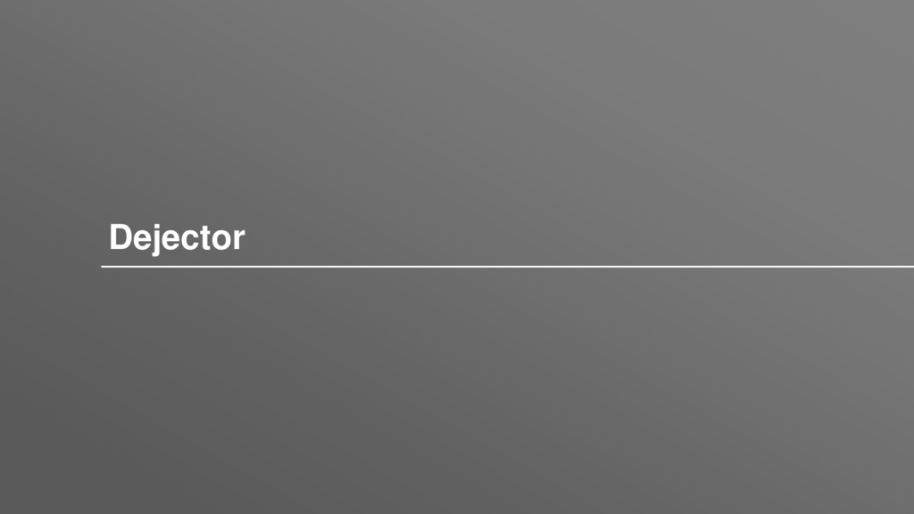 Dejector