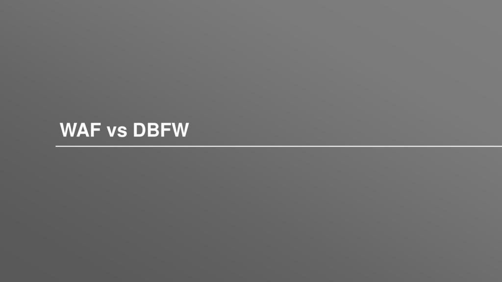WAF vs DBFW