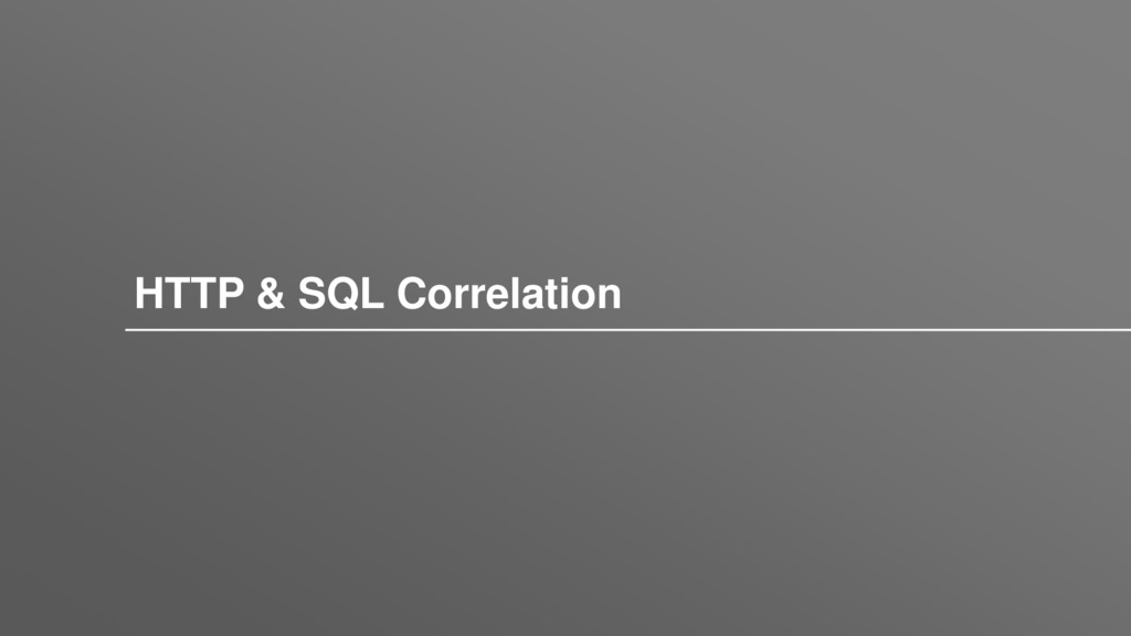 HTTP & SQL Correlation