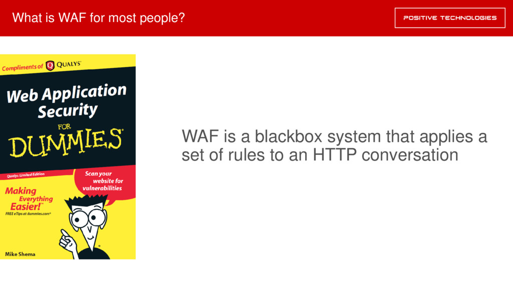 What is WAF for most people? WAF is a blackbox ...