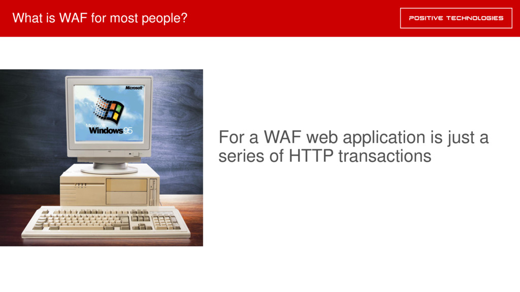 What is WAF for most people? For a WAF web appl...