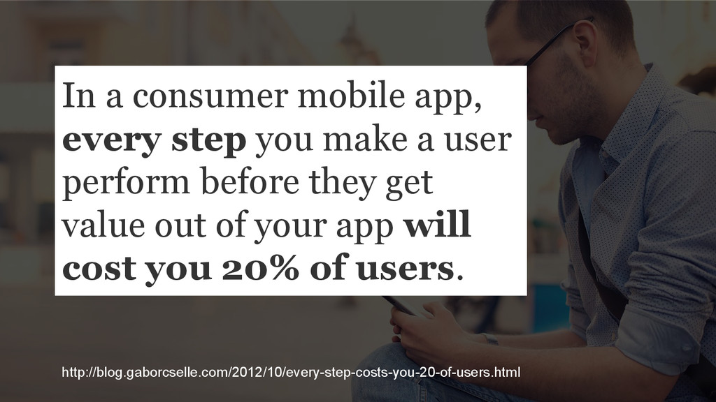 In a consumer mobile app, every step you make a...