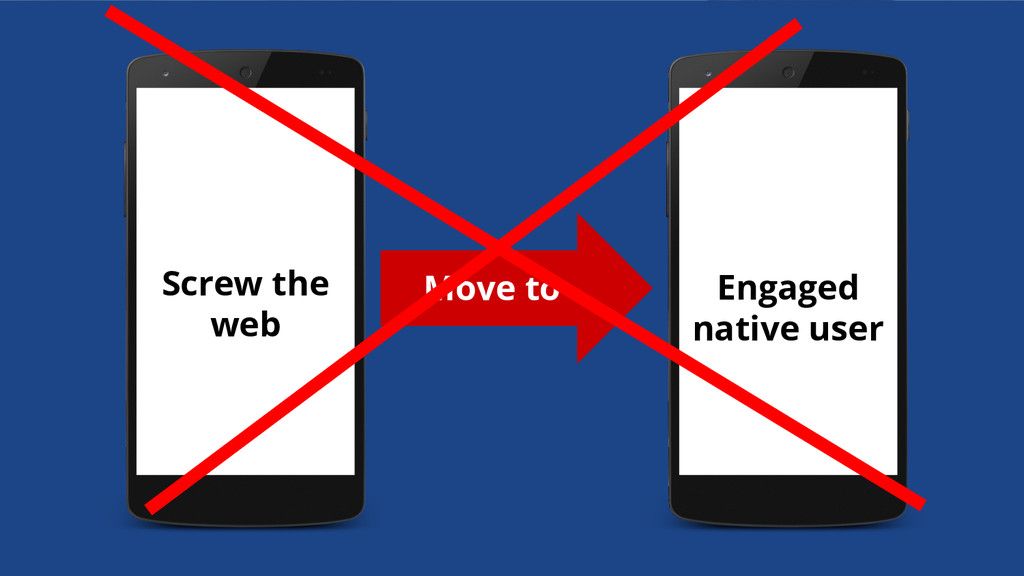 Screw the web Engaged native user Move to
