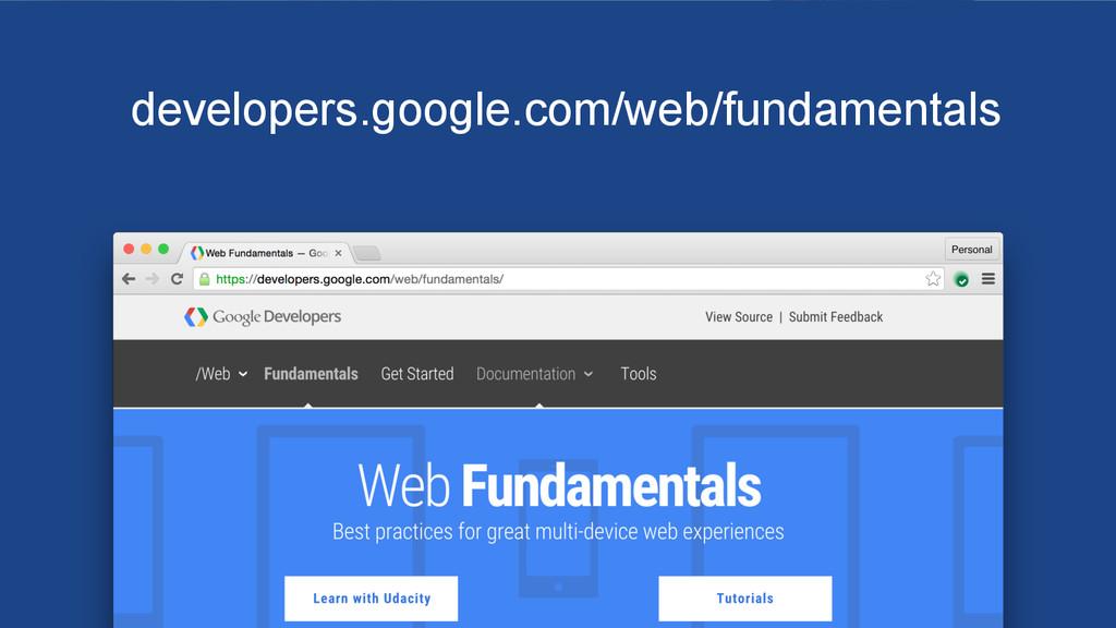 developers.google.com/web/fundamentals