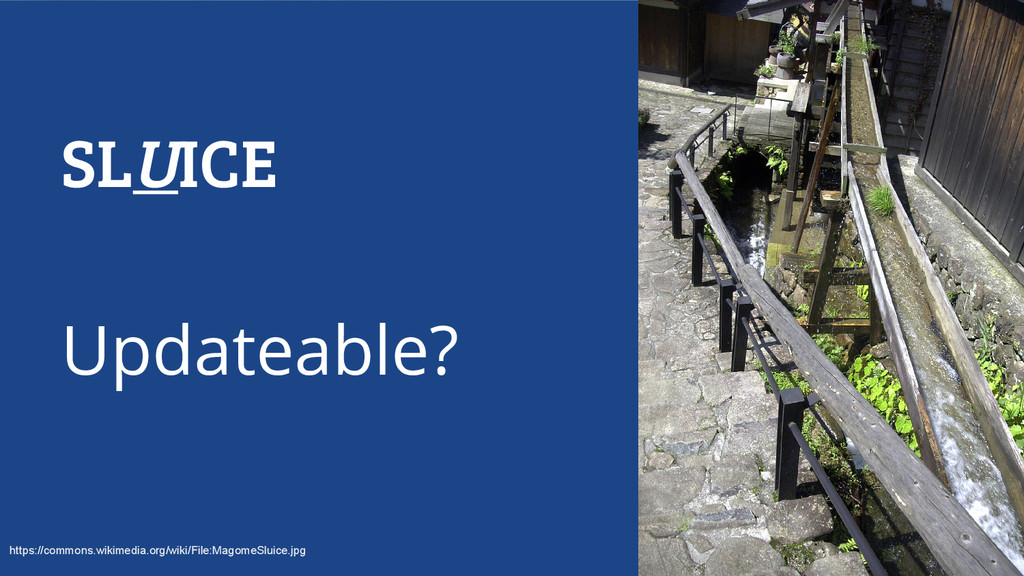 SLUICE Updateable? https://commons.wikimedia.or...