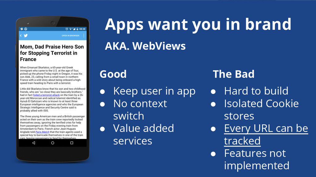 Apps want you in brand ● Keep user in app ● No ...