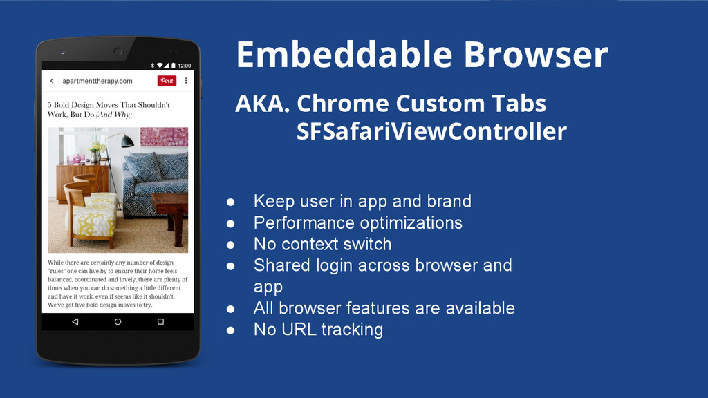 Embeddable Browser ● Keep user in app and brand...