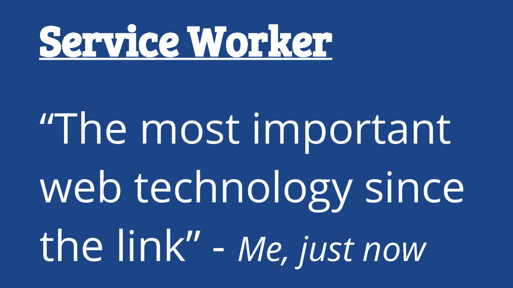 """Service Worker """"The most important web technolo..."""
