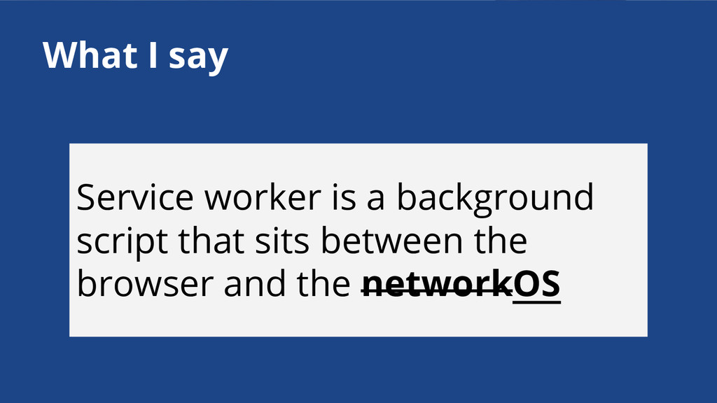 Service worker is a background script that sits...