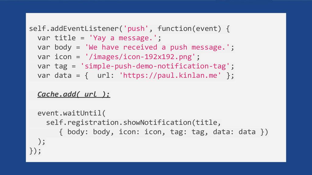 self.addEventListener('push', function(event) {...