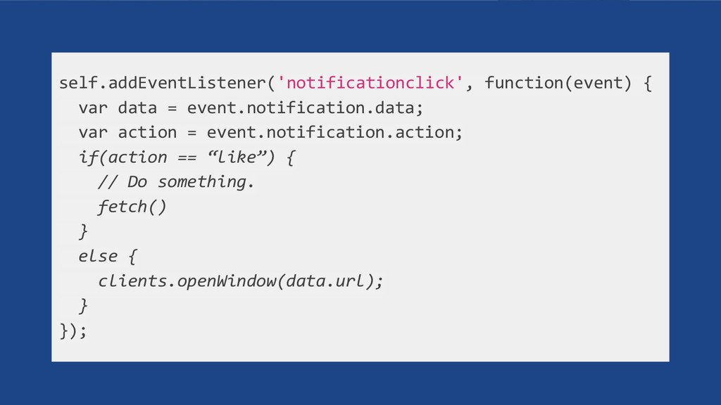 self.addEventListener('notificationclick', func...