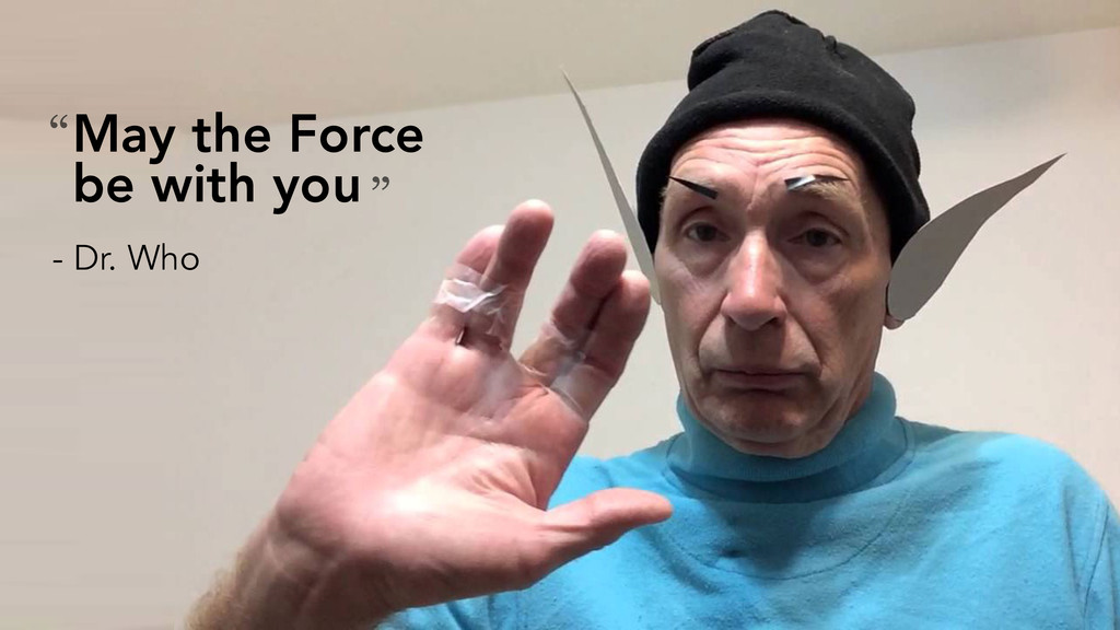 "May the Force be with you - Dr. Who "" """