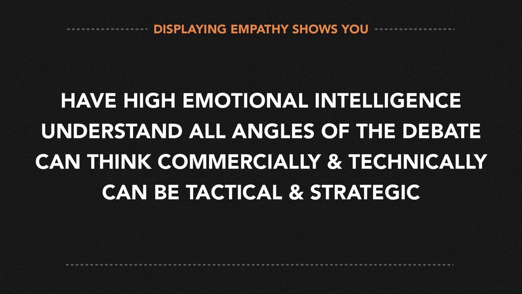 HAVE HIGH EMOTIONAL INTELLIGENCE UNDERSTAND ALL...