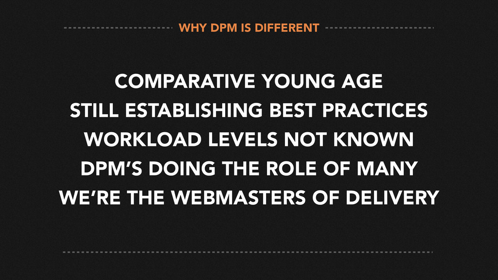 WHY DPM IS DIFFERENT COMPARATIVE YOUNG AGE STIL...
