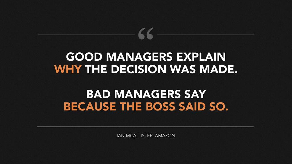 """ IAN MCALLISTER, AMAZON GOOD MANAGERS EXPLAIN ..."