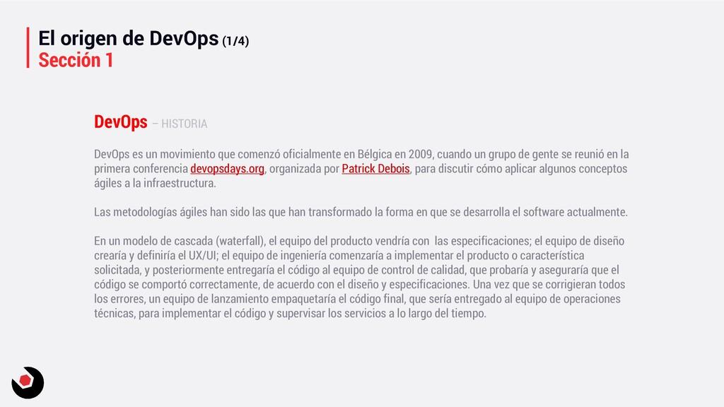 El origen de DevOps (1/4) Sección 1 DevOps es u...