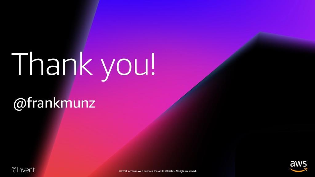 Thank you! © 2018, Amazon Web Services, Inc. or...