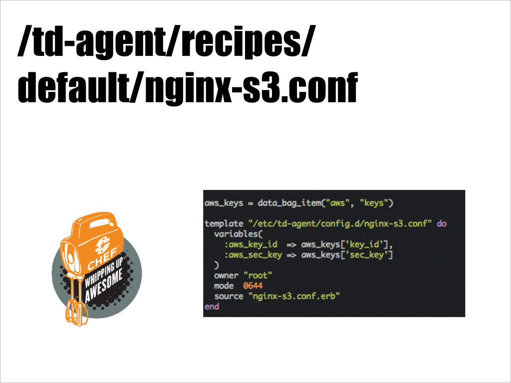 /td-agent/recipes/ default/nginx-s3.conf