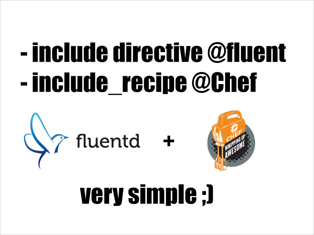 - include directive @fluent - include_recipe @C...