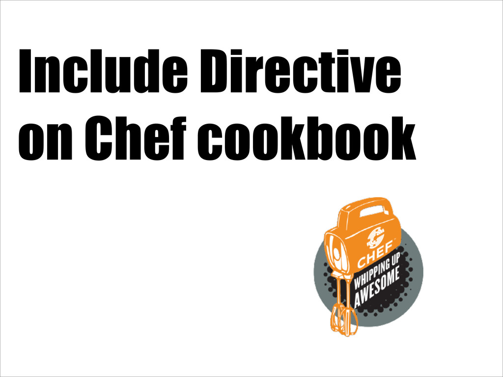 Include Directive on Chef cookbook