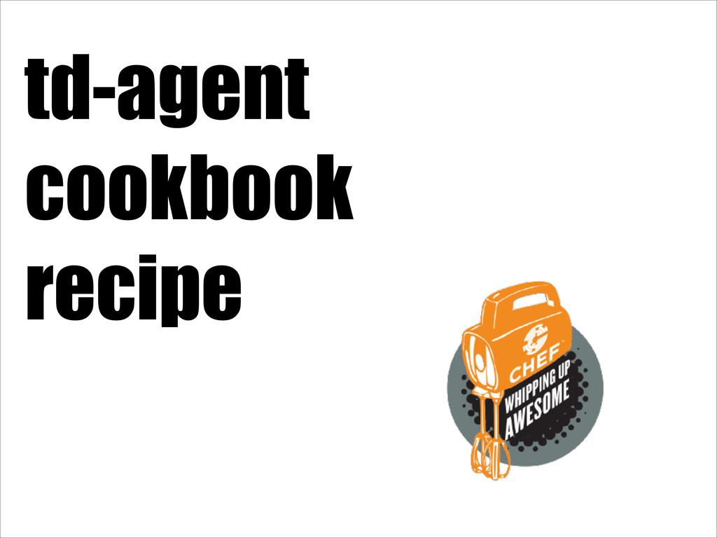 td-agent cookbook recipe