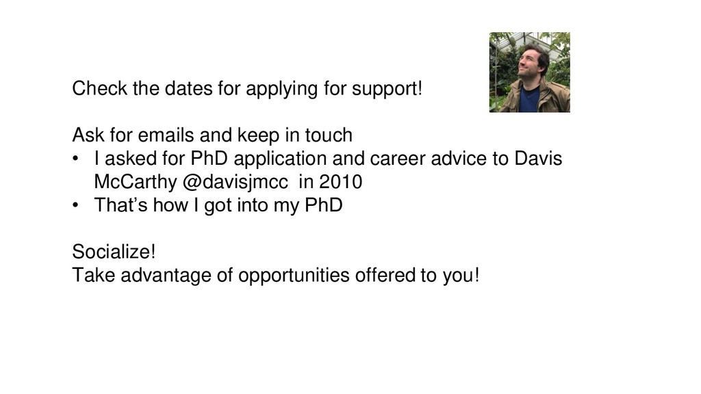 Check the dates for applying for support! Ask f...
