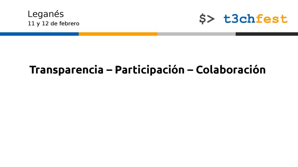 11 y 12 de febrero Leganés Transparencia – Part...