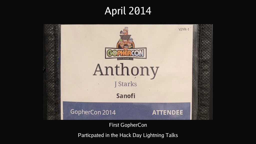 April 2014 First GopherCon Particpated in the H...