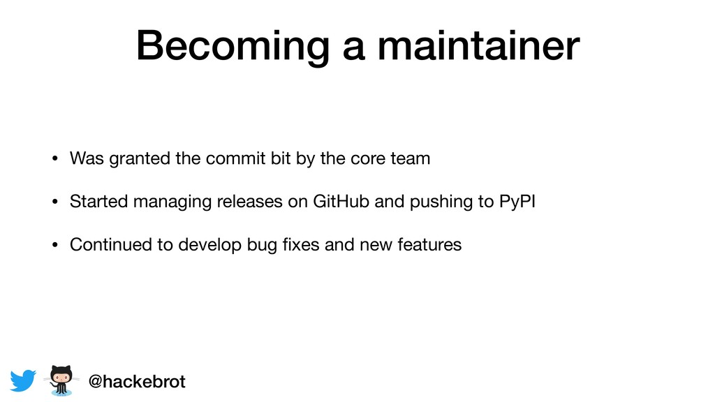 Becoming a maintainer • Was granted the commit ...