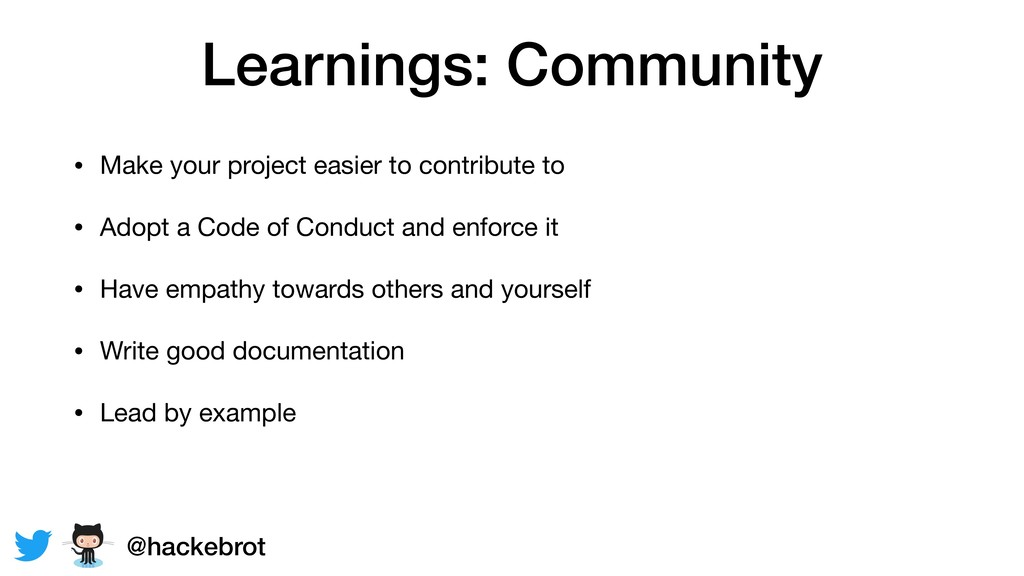 Learnings: Community • Make your project easier...