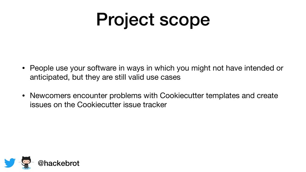 Project scope • People use your software in way...