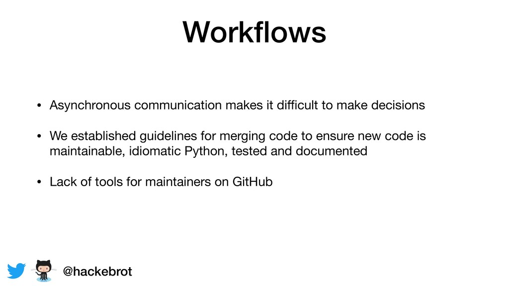 Workflows • Asynchronous communication makes it ...