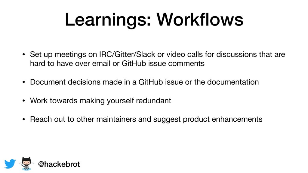 Learnings: Workflows • Set up meetings on IRC/Gi...