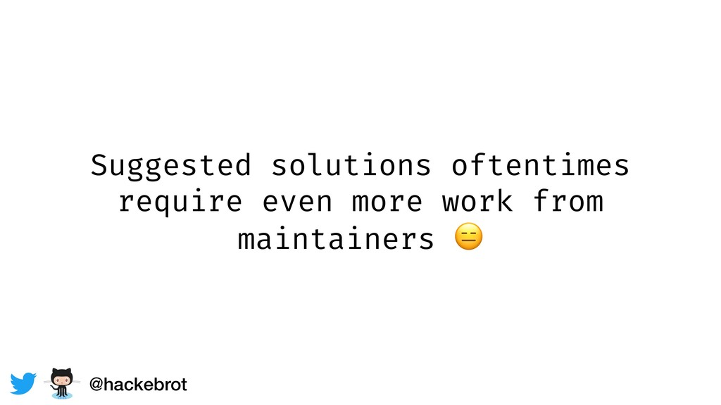 Suggested solutions oftentimes require even mor...