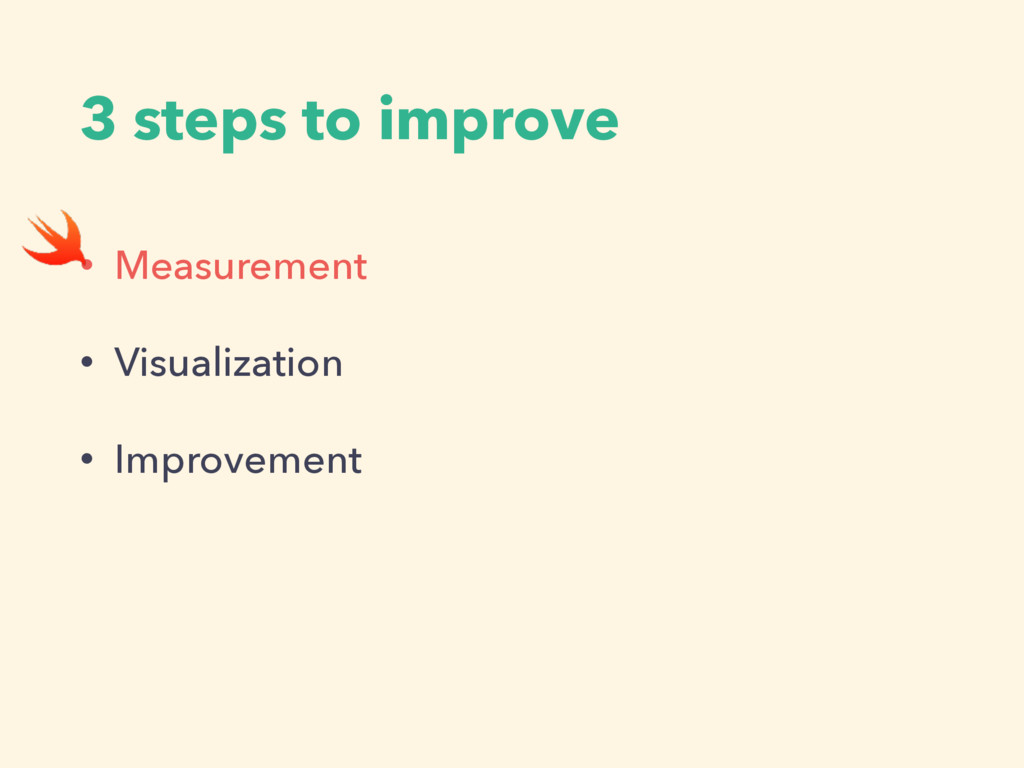 3 steps to improve • Measurement • Visualizatio...