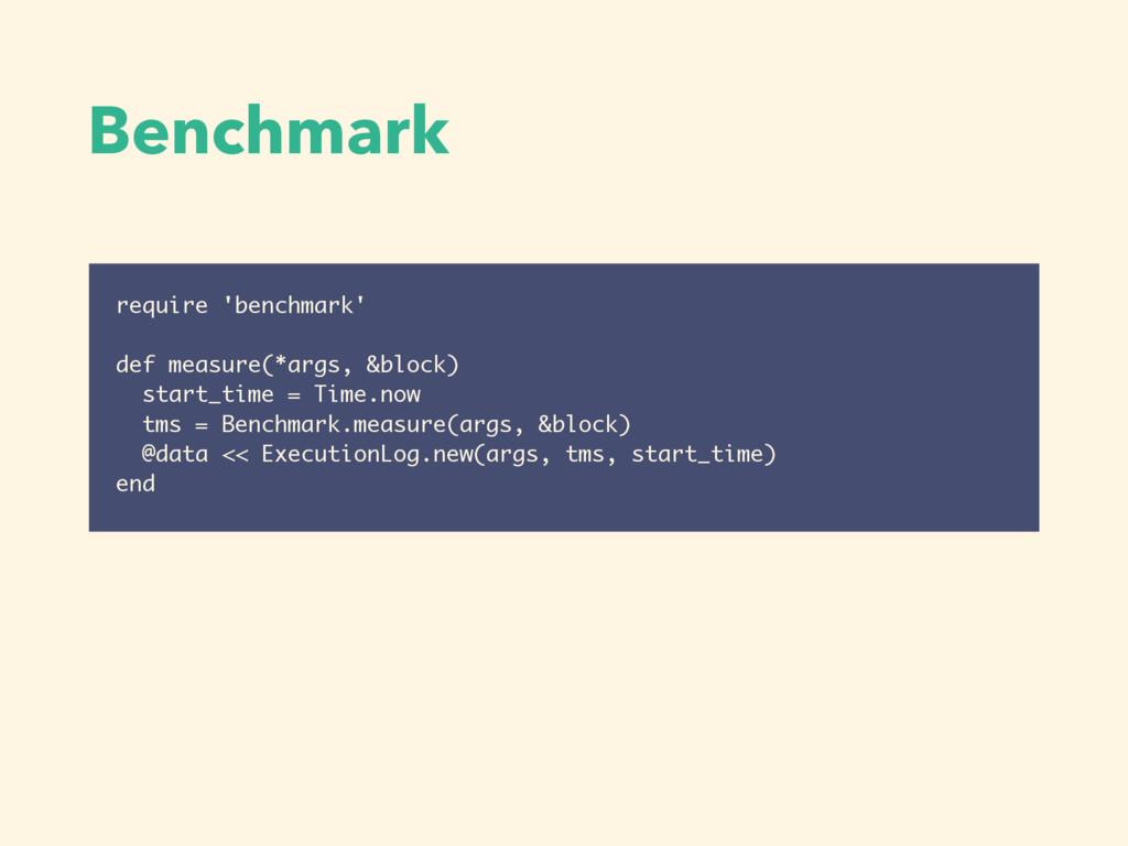 require 'benchmark'  def measure(*args, &bloc...