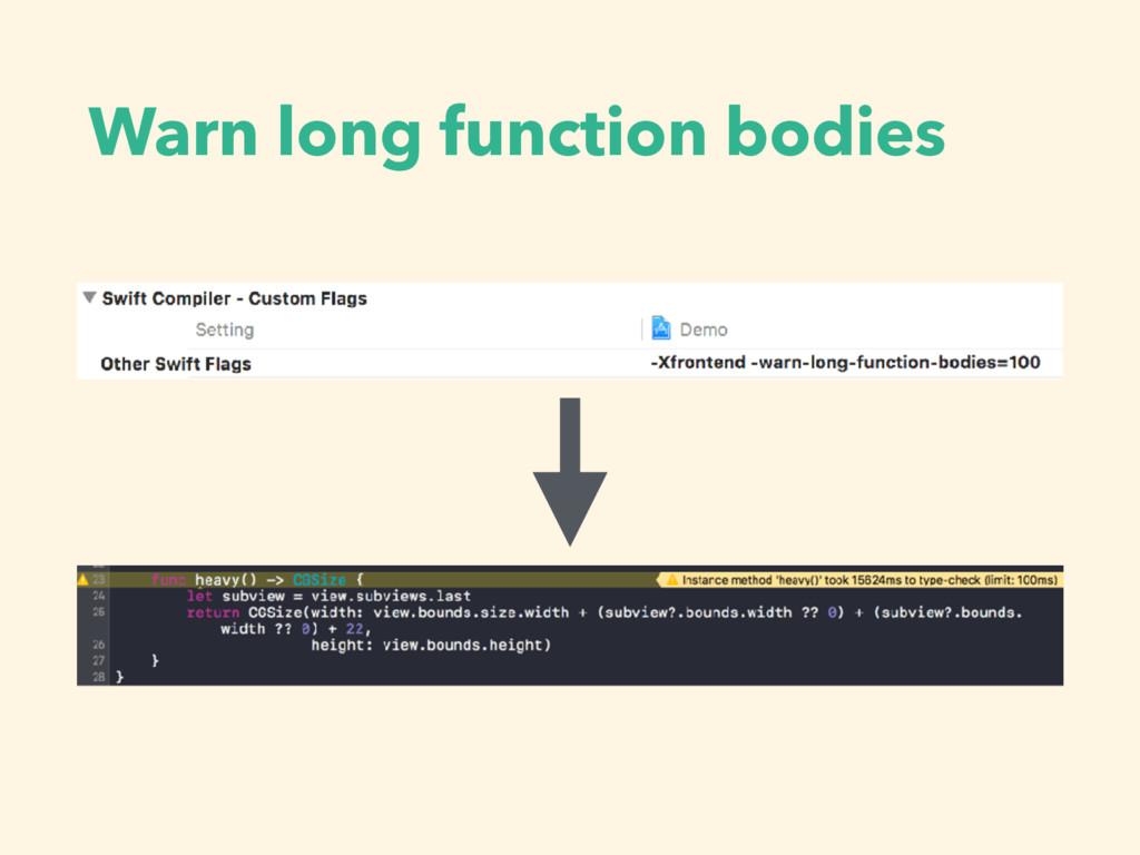Warn long function bodies