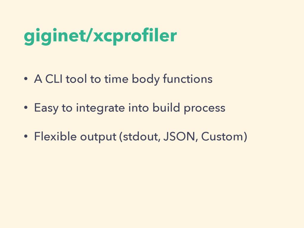 giginet/xcprofiler • A CLI tool to time body fun...