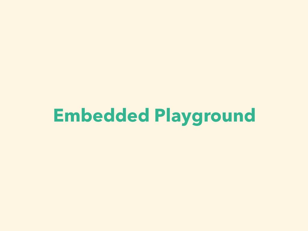 Embedded Playground