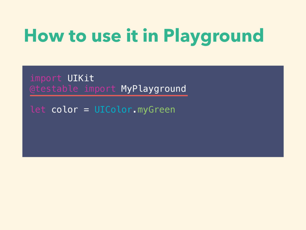 How to use it in Playground import UIKit @testa...
