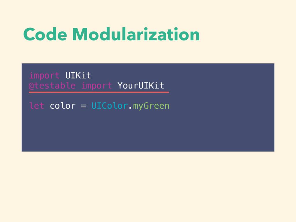 Code Modularization import UIKit @testable impo...