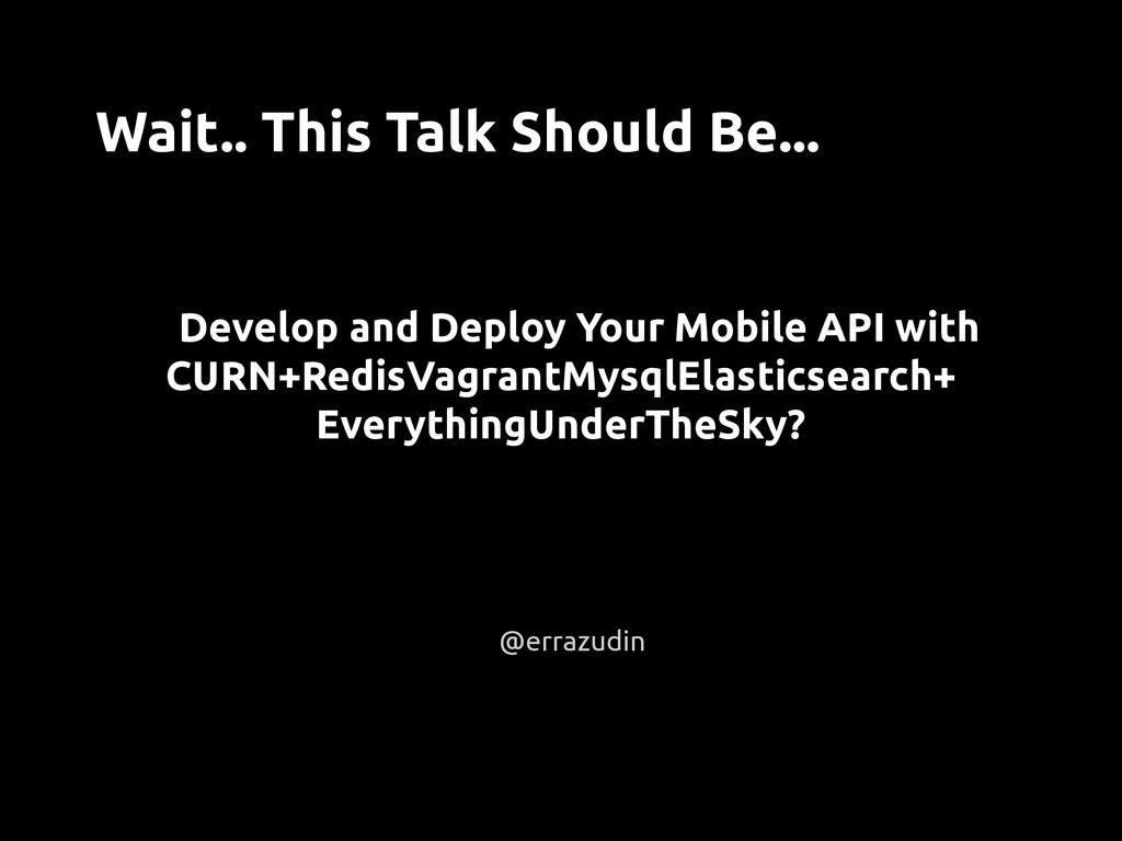 Develop and Deploy Your Mobile API with CURN+Re...