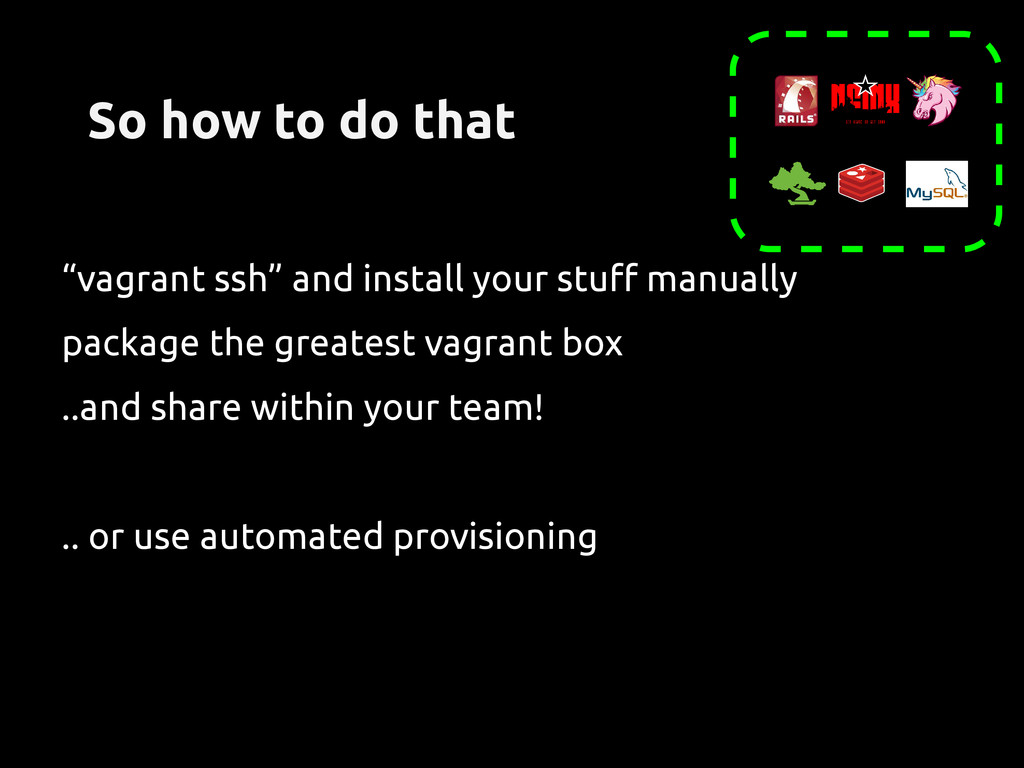 """So how to do that """"vagrant ssh"""" and install you..."""