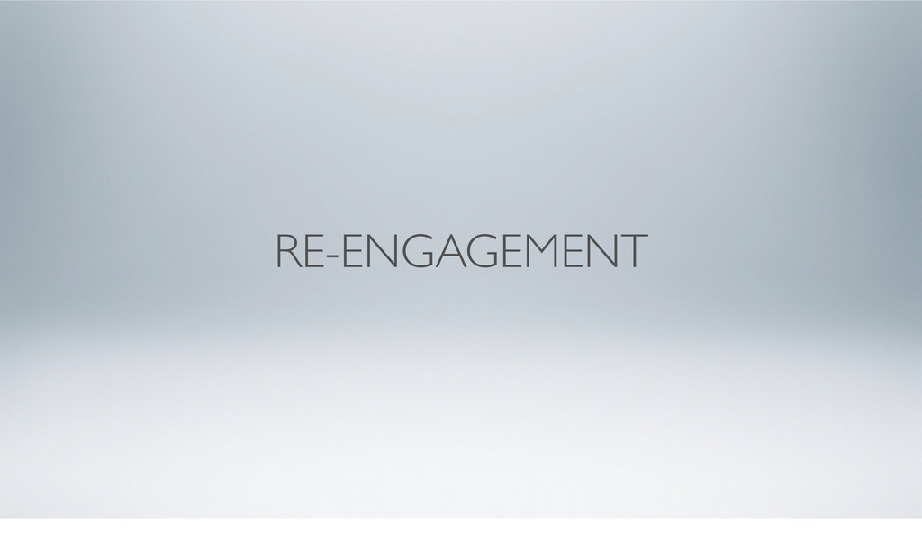 RE-ENGAGEMENT