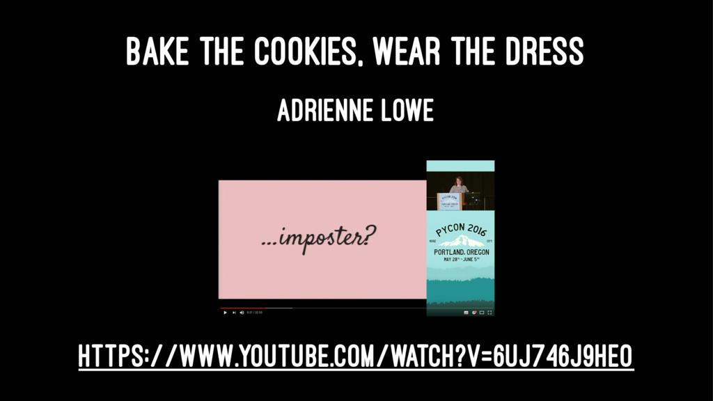 BAKE THE COOKIES, WEAR THE DRESS ADRIENNE LOWE ...